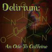 Delirium: An Ode to Caffeine von Character