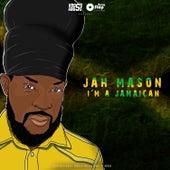 I'm A Jamaican by Jah Mason