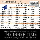 The Inner Time: Contemporary Music for Clarinet de Roger Heaton
