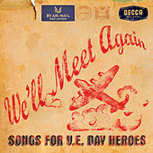 We'll Meet Again - Songs For V.E Day Heroes by Vera Lynn