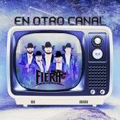 En Otro Canal by La Fiera De Ojinaga