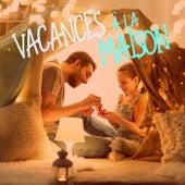 Vacances à la maison von Various Artists