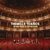 The Mills 10 Años (En Vivo) [Desde el Teatro Colón] de The Mills