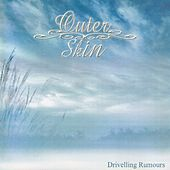 Drivelling Rumours by Outer Skin