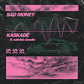 Come Away von Sad Money