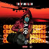 CROSSING BORDERS by Trev Mulah