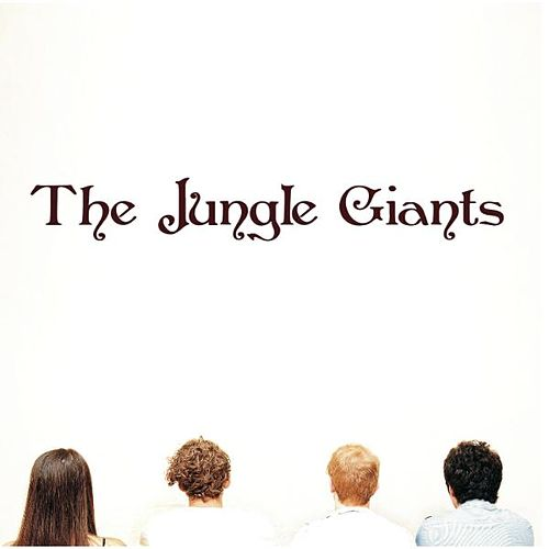 The Jungle Giants by The Jungle Giants
