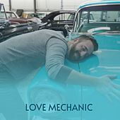 Love Mechanic by Tommy Roe, Little Walter, Albert King, Eddie Condon, Jo Stafford, Hank Williams, The Spaniels, Bobby Bland, McCoy Tyner, Jimmy Reed, Percy Sledge, Ernest Tubb, Daniel O'Donnell, MGM Studio Orchestra