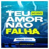 Teu Amor Não Falha (Ao Vivo) [feat. Viviane Martins] by Márcio Couth