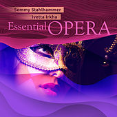 Essential Opera by Semmy Stahlhammer
