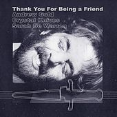 Thank You for Being a Friend (feat. Sarah De Warren) von Crystal Knives Andrew Gold
