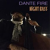 Night Bass de Dante Fire