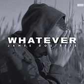 Whatever by James dos Reis