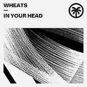 In Your Head by Wheats