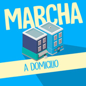 Marcha a Domicilio de Various Artists