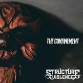 The Confinement von Structure Violence