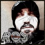Sans réponse by Ros
