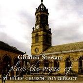Gordon Stewart Plays the JJ Binns Organ of St Giles' Church, Pontefract de Gordon Stewart