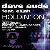 Holdin' On (Club Mixes) de Dave Aude