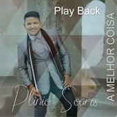 A Melhor Coisa (Playback) by Plinio Soares