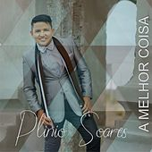 A Melhor Coisa by Plinio Soares