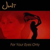 For Your Eyes Only von Juli