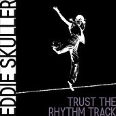 Trust the Rhythm Track van Eddie Skuller