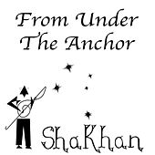 From Under the Anchor de Shakhan