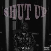 Shut Up by Noel