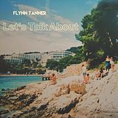 Let's Talk About by Flynn Tanner