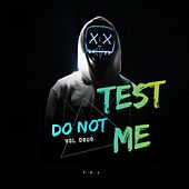 Do Not Test Me von YGL Devo