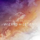Prescription for Sleep: Wizard of Legend by Gentle Love