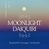 Moonlight Daiquiri (Beautiful Lounge Cocktails)., Vol. 1 di Various Artists
