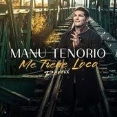 Me Tiene Loco (Remix) de Manu Tenorio