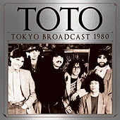 Tokyo Broadcast 1980 by TOTO