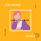 LOVE THE WAY de Erjhon Dave