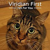 Viridian First -Yell For You- by Viridian