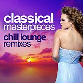 Classical Masterpieces (Chill Lounge Remixes) de Chill Loungers