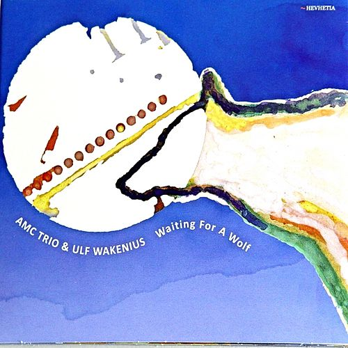 Waiting for a Wolf by Ulf Wakenius AMC Trio