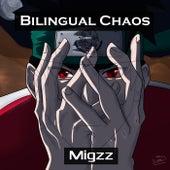 BILINGUAL CHAOS de Migzz
