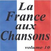 La France aux chansons volume 10 de Various Artists