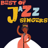 Best Of Jazz Singers by Various Artists