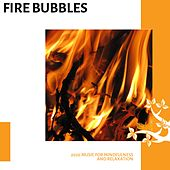 Fire Bubbles - 2020 Music for Mindfulness and Relaxation von Various