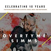Celebrating 10 Years by OverTyme Simms