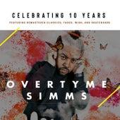 Celebrating 10 Years de OverTyme Simms