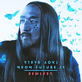 Neon Future IV (Remixes) by Steve Aoki