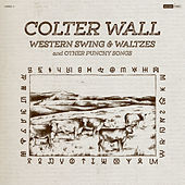 Western Swing & Waltzes and Other Punchy Songs de Colter Wall