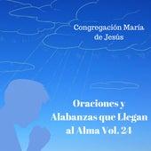 Oraciones y Alabanzas Que Llegan al Alma, Vol. 24 de Congregación María De Jesús