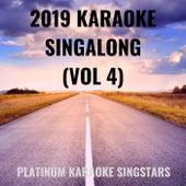 2019 Karaoke Singalong (Vol 4) von Platinum Karaoke SingStars