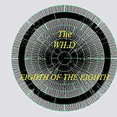 Eighth Of The Eighth by The Wild